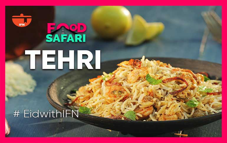 IFN Food Safari: All You Need To Know About Tehri