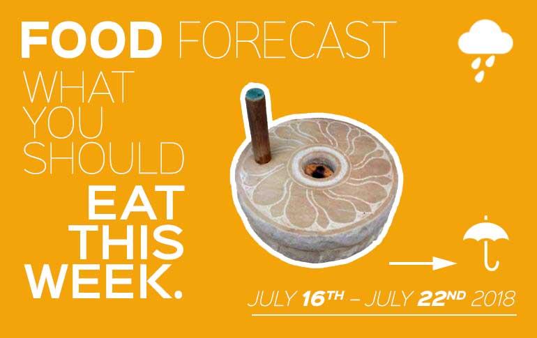 Food Forecast: July 16 - 22